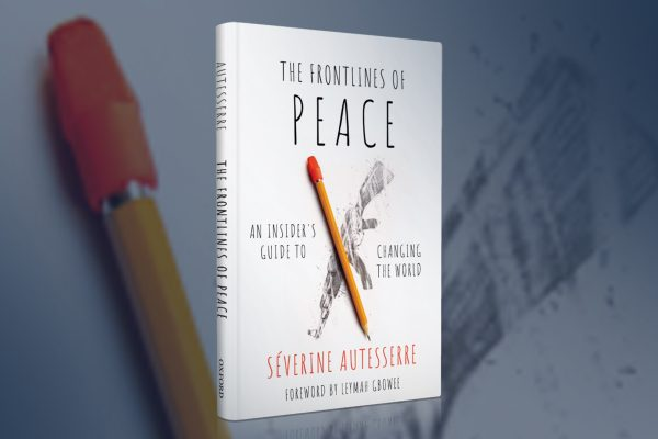 The Frontlines of Peace: An Insider's Guide to Changing the World